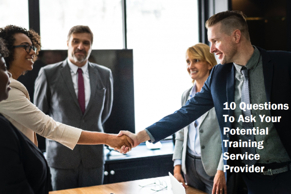 10 Questions To Ask Your Potential Training Service Provider